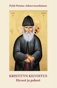 Pyhän Paisios Athosvuorelaisen opetuksia hengellisen elämän vahvistukseksi.